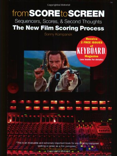 From Score to Screen Sequencers, Scores, and Second Thoughts - The New Film Scoring Process  2004 edition cover