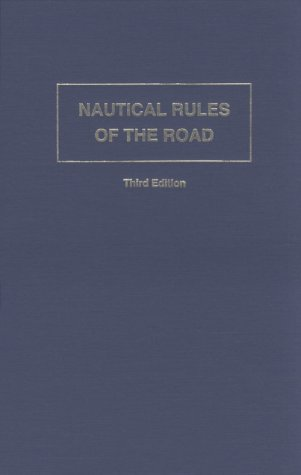 Nautical Rules of the Road The International and Unified Inland Rules 3rd edition cover