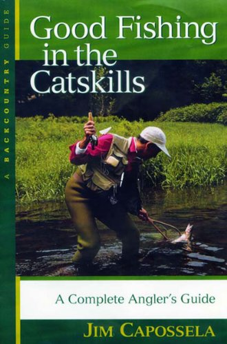 Good Fishing in Catskills  3rd 2002 9780881505085 Front Cover