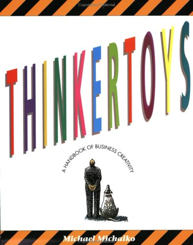 Thinkertoys A Handbook of Business Creativity N/A edition cover