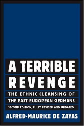 Terrible Revenge The Ethnic Cleansing of the East European Germans 2nd 2006 (Revised) edition cover