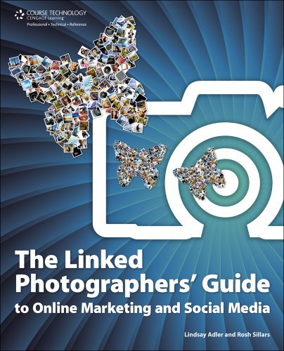 Linked Photographers' Guide to Online Marketing and Social Media   2011 (Guide (Instructor's)) edition cover