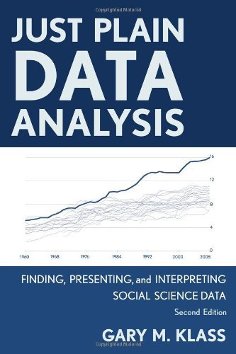 Just Plain Data Analysis Finding, Presenting, and Interpreting Social Science Data 2nd 2012 edition cover