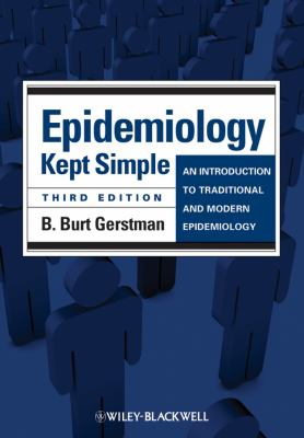 Epidemiology Kept Simple An Introduction to Traditional and Modern Epidemiology 3rd 2012 edition cover