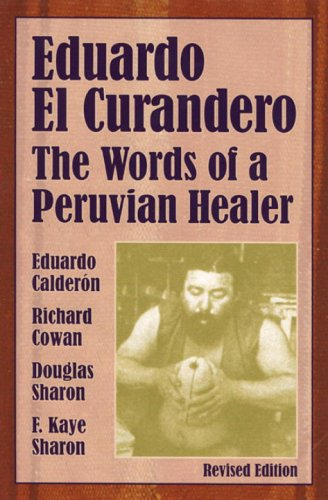 Eduardo el Curandero The Words of a Peruvian Healer 2nd 1999 (Revised) 9781556433085 Front Cover