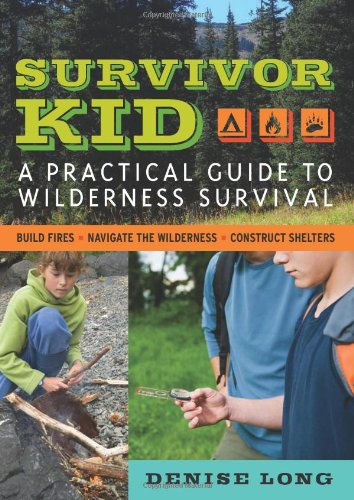Survivor Kid A Practical Guide to Wilderness Survival  2011 edition cover