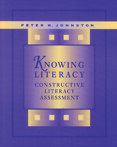 Knowing Literacy Constructive Literacy Assessment N/A edition cover