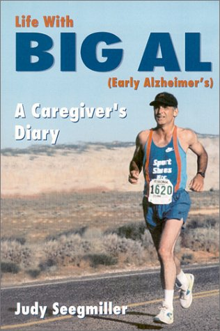 Life with Big Al : Early Alzheimer's; A Caregiver's Diary N/A 9781576361085 Front Cover