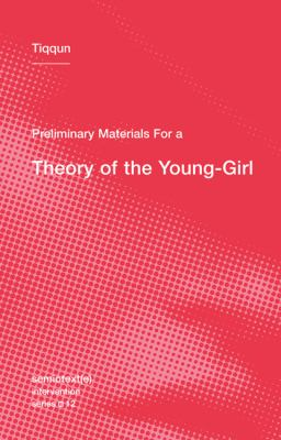 Preliminary Materials for a Theory of the Young-Girl   2012 edition cover