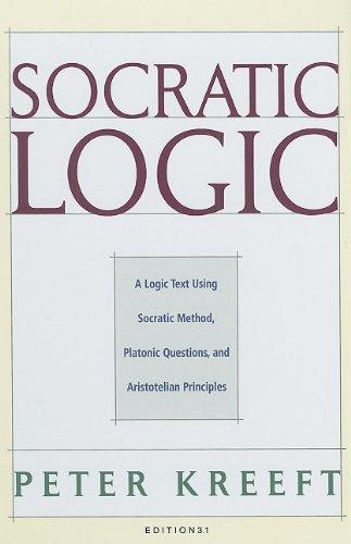 Socratic Logic Socratic Method Platonic Questions 3rd 2010 edition cover