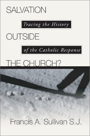 Salvation Outside the Church? Tracing the History of the Catholic Response N/A edition cover