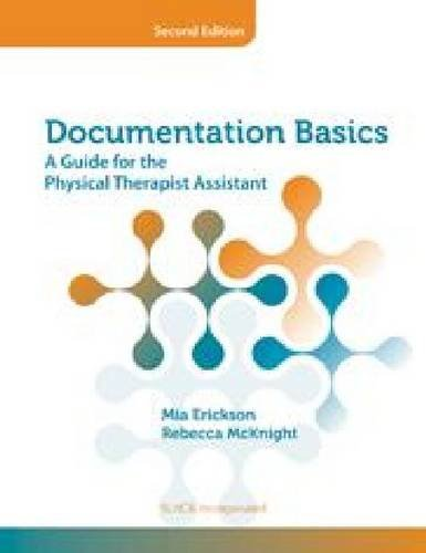 Documentation Basics A Guide for the Physical Therapist Assistant 2nd 2012 edition cover