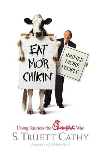 Eat Mor Chikin Inspire More People - Doing Business the Chick-Fil-A Way  2002 edition cover