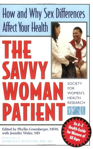 Savvy Woman Patient How and Why Sex Difference Affect Your Health  2005 edition cover