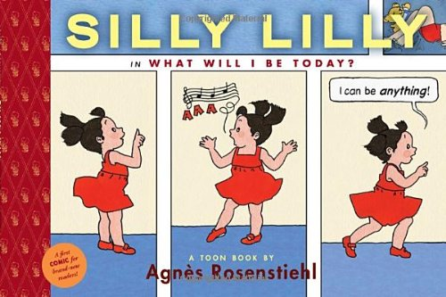 Silly Lilly in What Will I Be Today?   2010 9781935179085 Front Cover