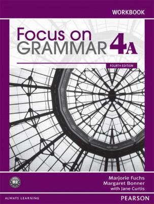 Focus on Grammar Workbook Split 4A  4th 2012 edition cover