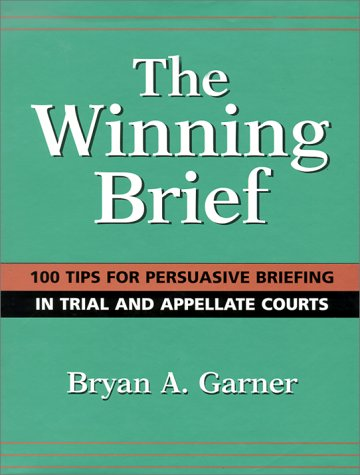 Winning Brief 100 Tips for Persuasive Briefing in Trial and Appellate Court  1999 edition cover