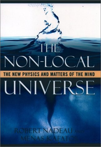 Non-Local Universe The New Physics and Matters of the Mind  2001 (Reprint) edition cover