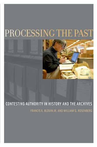 Processing the Past Contesting Authority in History and the Archives 2nd 2013 edition cover