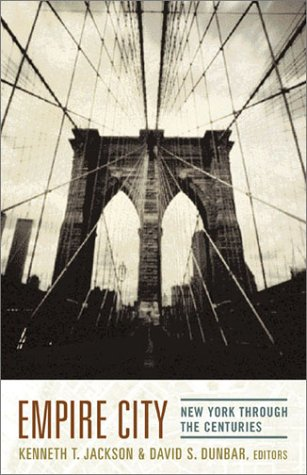 Empire City New York Through the Centuries  2002 9780231109086 Front Cover
