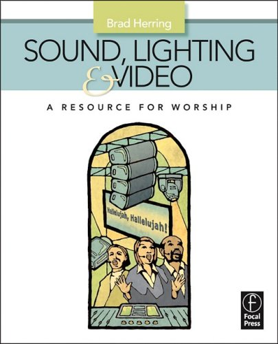 Sound, Lighting and Video A Resource for Worship  2009 edition cover