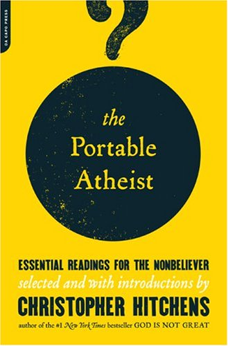 Portable Atheist Essential Readings for the Nonbeliever  2007 edition cover
