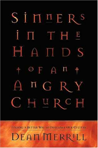 Sinners in the Hands of an Angry Church Finding a Better Way to Influence Our Culture  1997 edition cover