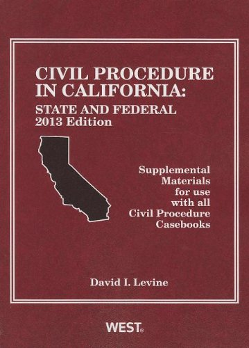 Civil Procedure in California: State and Federal, 2013, Supplemental Materials for Use With All Civil Procedure Casebooks  2013 edition cover
