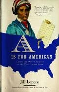 A Is for American Letters and Other Characters in the Newly United States N/A edition cover