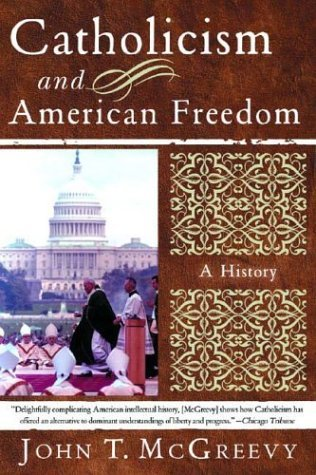 Catholicism and American Freedom A History N/A edition cover