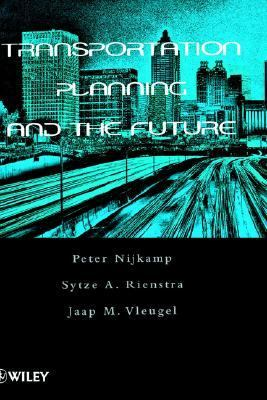 Transportation Planning and the Future   1998 9780471974086 Front Cover