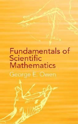 Fundamentals of Scientific Mathematics   2003 (Unabridged) 9780486428086 Front Cover