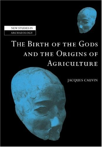 Birth of the Gods and the Origins of Agriculture  N/A 9780521039086 Front Cover