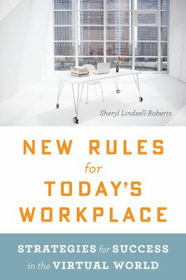 New Rules for Today's Workplace Strategies for Success in the Virtual World  2011 9780547428086 Front Cover