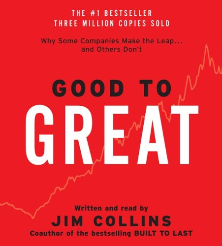 Good to Great : Why Some Companies Make the Leap... and Others Don't 1st (Abridged) edition cover