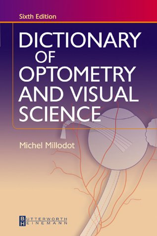 Dictionary of Optometry and Visual Science  6th 2004 (Revised) 9780750688086 Front Cover