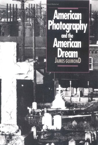 American Photography and the American Dream   1991 edition cover