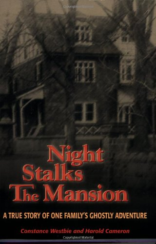 Night Stalks the Mansion A True Story of One Family's Ghostly Adventure N/A edition cover