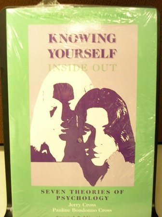 Knowing Yourself Inside Out Seven Theories of Psychology 3rd 2005 edition cover