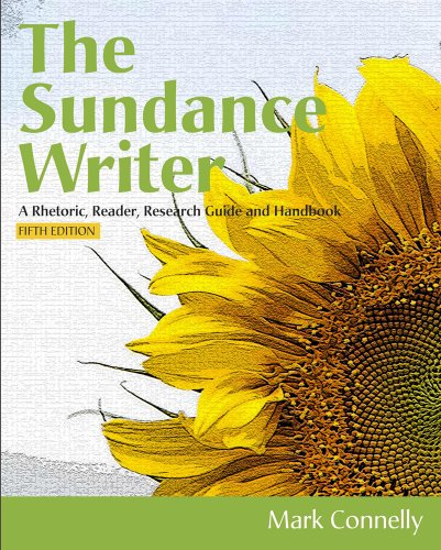 Sundance Writer A Rhetoric, Reader, Research Guide, and Handbook 5th 2013 9781111839086 Front Cover