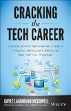 Cracking the Tech Career Insider Advice on Landing a Job at Apple, Microsoft, Google, or Any Top Tech Company 2nd 2014 edition cover