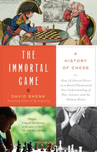 Immortal Game A History of Chess or How 32 Carved Pieces on a Board Illuminated Our Understanding of War, Art, Science, and the Human Brain N/A 9781400034086 Front Cover