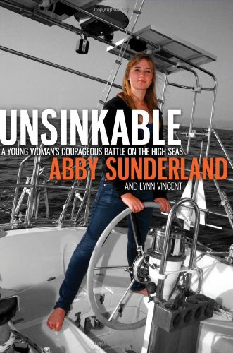 Unsinkable A Young Woman's Courageous Battle on the High Seas  2011 9781400203086 Front Cover