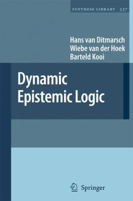 Dynamic Epistemic Logic   2008 9781402069086 Front Cover