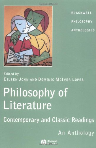 Philosophy of Literature Contemporary and Classic Readings - an Anthology  2004 9781405112086 Front Cover
