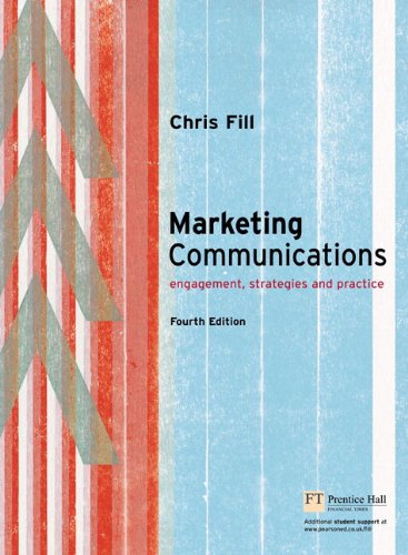 Marketing Communications Engagement, Startegies and Practice 4th 2007 9781405873086 Front Cover