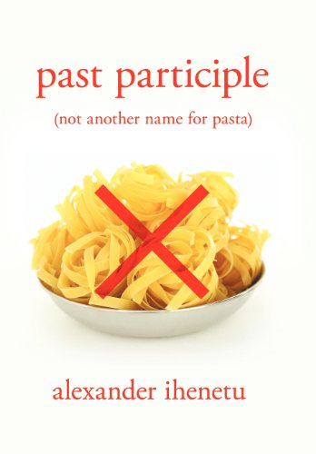 Past Participle: Not Another Name for Pasta  2012 edition cover