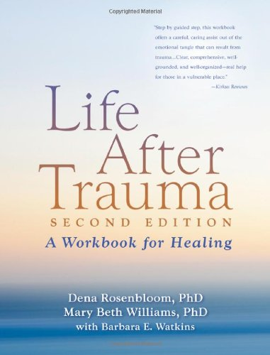 Life after Trauma A Workbook for Healing 2nd 2010 (Revised) 9781606236086 Front Cover