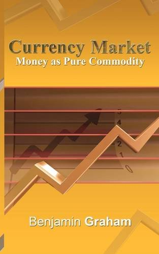 Currency Market : Money as Pure Commodity  2009 edition cover
