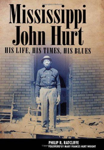 Mississippi John Hurt His Life, His Times, His Blues  2011 edition cover